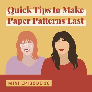 Quick Tips to Make Paper Patterns Last