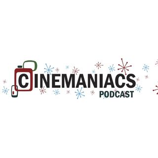 The Cinemaniac's Podcast