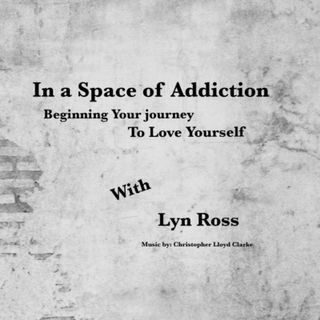 In a Space of Addiction with Lyn