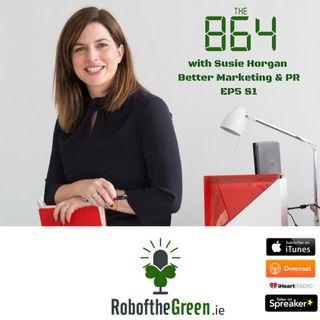 Susie Horgan - Better Marketing & PR | #005