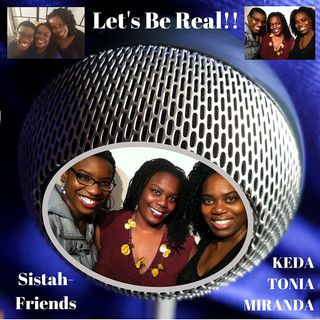 Let's Be Real – Episode #4 – Mama Drama - The Puberty of Motherhood