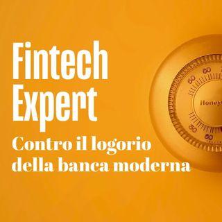 Fintech Expert! Contro il logorio della banca moderna