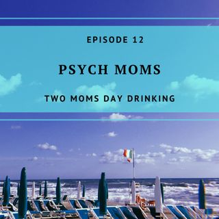 Psych Moms - Episode 12