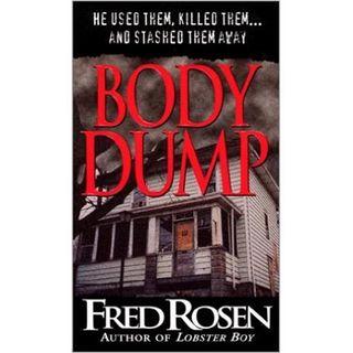 BODY DUMP-Fred Rosen