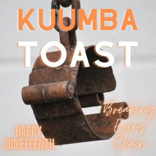 Kuumba Toast - Great Juneteenth 61921-5