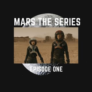 Mars  The Series Episode One