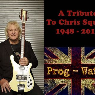 Prog-Watch 227 - A Chris Squire Tribute