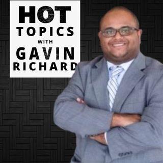 HOT TOPICS WITH GAVIN RICHARD