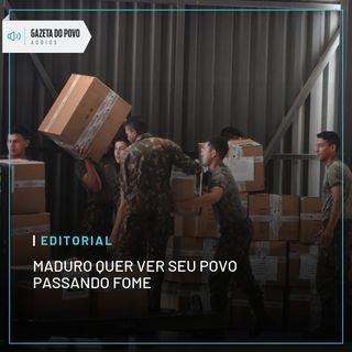 Editorial: Maduro quer ver seu povo passando fome