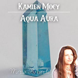 Aqua Aura -  Jak działa kryształ, talizman energetyczny | Maria Bucardi