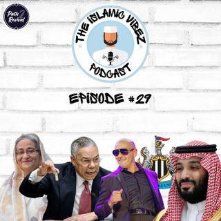 EP#29: Wots hapnin Muslims? Saudi aggression | Bangladesh is secular | Colin Powell dies