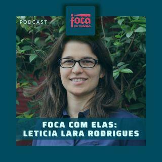 #60 - Foca com Elas: Letícia Lara Rodrigues