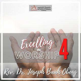 Excelling in Worship - Part 4