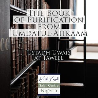 1 - Book of Purification - Umdatul-Ahkam - Uways at-Taweel | Nigeria