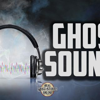 Ghost Sounds | Haunted, Paranormal, Supernatural