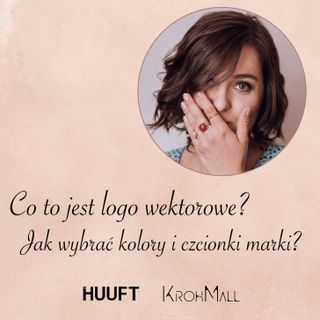 Co to jest logo wektorowe? Jak wybrać kolory i czcionki dla marki? Co to jest moodbord?