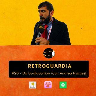 #20 - Da bordocampo (con Andrea Riscassi)