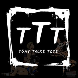 Tony Talks Toys W/ Special Guest