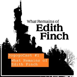 #001 - What Remains Of Edith Finch