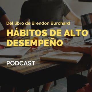 """#14 Hábitos de alto Desempeño del libro de Brendon Burchard- """"El Ejecutivo que prospera"""""""