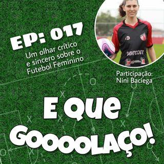 EQG - #17 - Um olhar crítico e sincero sobre o Futebol Feminino - Com Nini Baciega