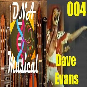 DNA Musical 004: Dave Evans