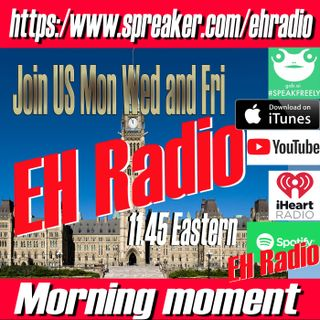 EHR 660 Morning moment Part #2 of steeling Canadians Freedom Feb 5 2020