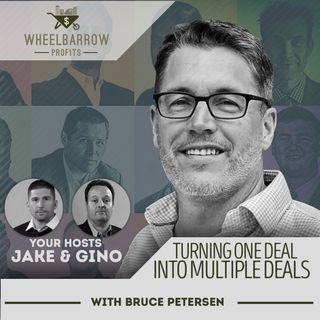 Turning One Deal into Multiple Deals Bruce Petersen