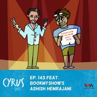 Ep. 143 feat. BookMyShow's Ashish Hemrajani