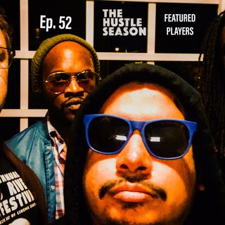 The Hustle Season: Ep. 52 Featured Players
