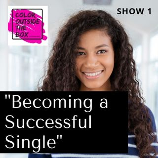 Becoming A Successful Single with Olympia Clopton, LMSW