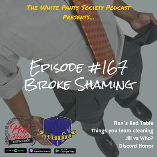 Episode 167 - Broke Shaming