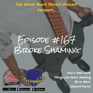 Episode 167 - Broke Shaming