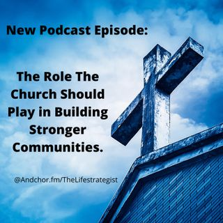 The Role The Church Should Play in Building Stronger Communities