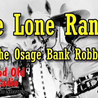 Lone Ranger, The Osage Bank Robbery 1937  | Good Old Radio #loneranger #ClassicRadio