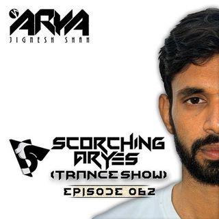 SCORCHING ARYes Episode 062 - ARYA (Jignesh Shah)
