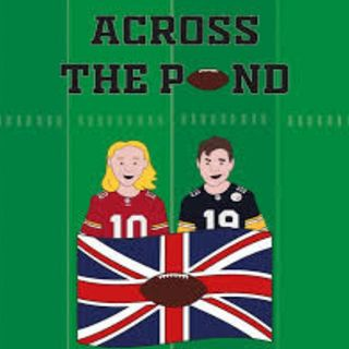 Across the pond Podcast - Episode 14