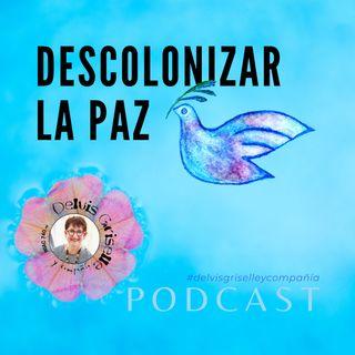 Descolonizar la paz