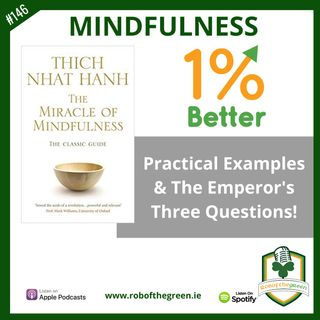 Mindfulness - Practical Examples & The Emperor's Three Questions! EP146