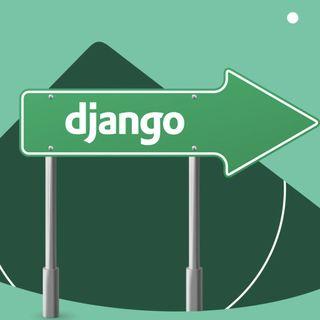 Top 14 pros of Using Django for Web Development