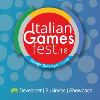 Speciale Italian Games Fest 2016