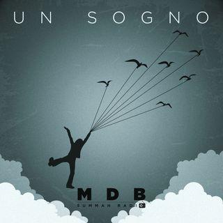 "MDB Summah Radio | Ep. 60 ""Un Sogno"" (di Mario Trani)"