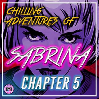 Chilling Adventures of Sabrina - 1x05 'Chapter 5: Dreams in a Witch House' // Recap Rewind //