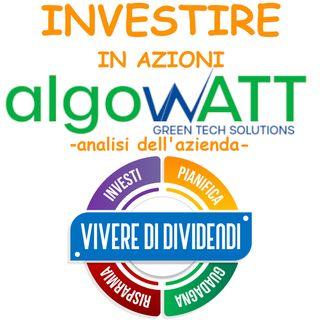 INVESTIRE IN AZIONI ALGOWATT - analisi dell'azienda