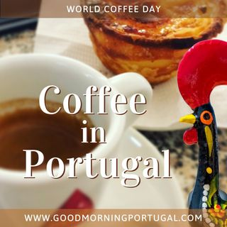 Portugal news, weather & today: International Coffee Day