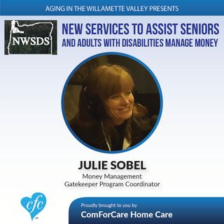 2/21/17: Julie Sobel on New Services to Assist Seniors and Adults with Disabilities Manage Their Money