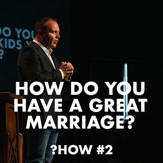 Proverbs #2 - How do you have a great marriage?