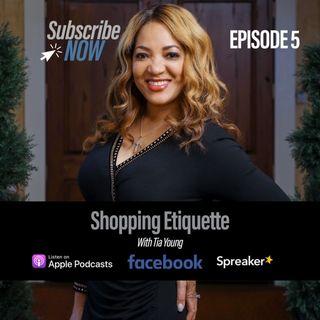 Shopping Etiquette Episode 5