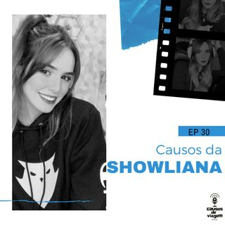 EP 30 - Causos da Showliana