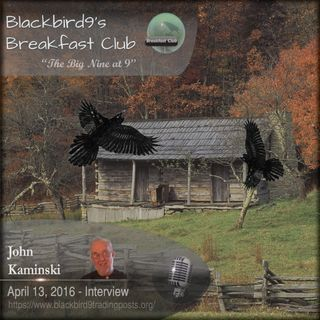 John Kaminski - Blackbird9's Breakfast Club Interview